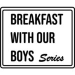 Breakfast With Our Boys